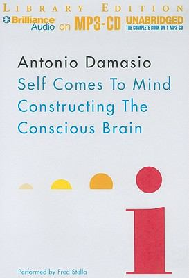 Self Comes to Mind: Constructing the Conscious Brain 9781441880451