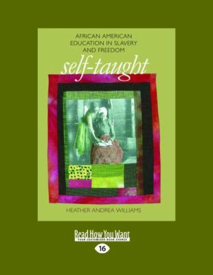 Self-Taught: African American Education in Slavery and Freedom (Large Print 16pt)
