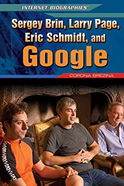 Sergey Brin, Larry Page, Eric Schmidt, and Google 9781448869114