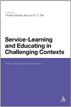 Service-Learning and Educating in Challenging Contexts: International Perspectives 9781441120748