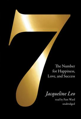 Seven: The Number for Happiness, Love, and Success 9781441711946