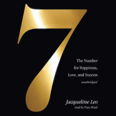 Seven: The Number for Happiness, Love, and Success 9781441711984