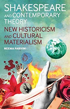 Shakespeare and Contemporary Theory: New Historicism and Cultural Materialism 9781441193933