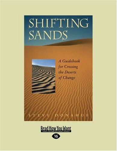 Shifting Sands: A Guidebook for Crossing the Deserts of Change (Easyread Large Edition)