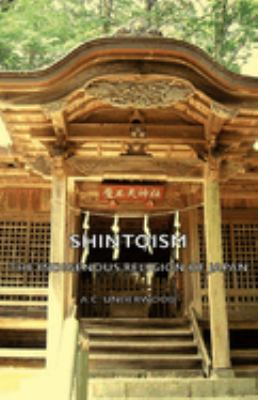Shintoism: The Indigenous Religion of Japan 9781443732581