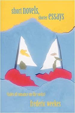 Short Novels, Shorter Essays 9781440103933