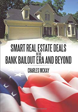 Smart Real Estate Deals in the Bank Bailout Era and Beyond 9781449077228