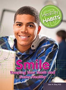 Smile: Keeping Your Teeth and Gums Healthy 9781448869503
