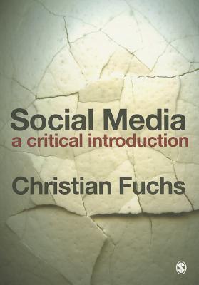 Social Media: A Critical Introduction 9781446257302