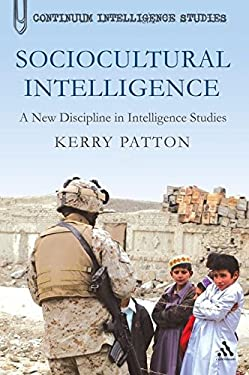 Sociocultural Intelligence: A New Discipline in Intelligence Studies 9781441155313
