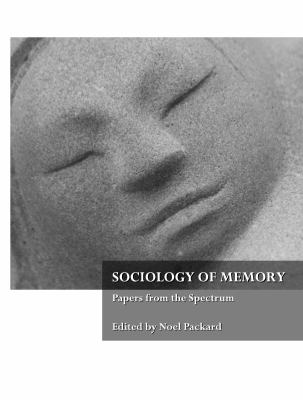 Sociology of Memory: Papers from the Spectrum 9781443801997