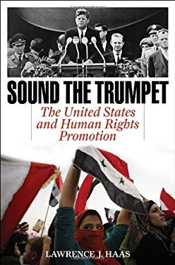 Sound the Trumpet: The United States and Human Rights Promotion 9781442216587
