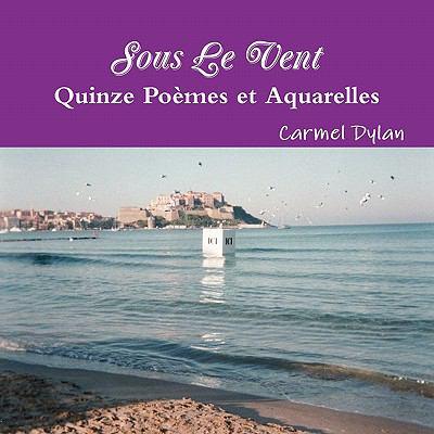 Sous Le Vent, Quinze Poemes Et Aquarelles 9781446186213