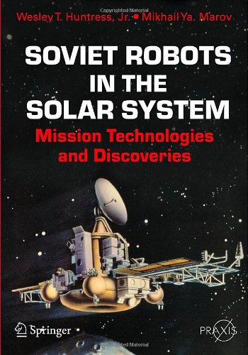 [Livre en anglais] Springer Praxis Soviet-Robots-in-the-Solar-System-Huntress-Welsey-T-9781441978974
