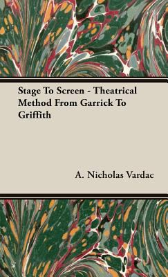 Stage to Screen - Theatrical Method from Garrick to Griffith 9781443731270