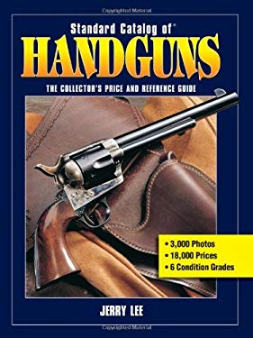 Standard Catalog of Handguns: The Collector's Price and Reference Guide 9781440230097