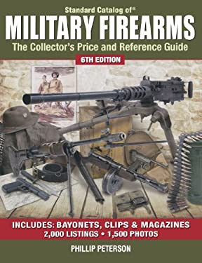 Standard Catalog of Military Firearms: The Collector's Price and Reference Guide 9781440214516
