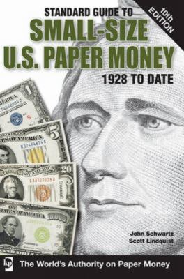 Standard Guide to Small-Size U.S. Paper Money: 1928 to Date 9781440217036