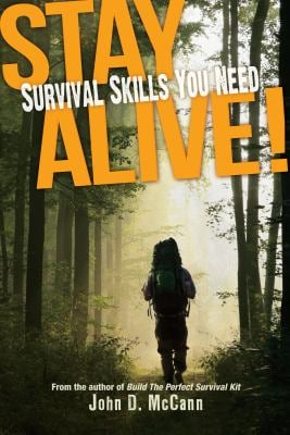 Stay Alive!: Survival Skills You Need 9781440218309