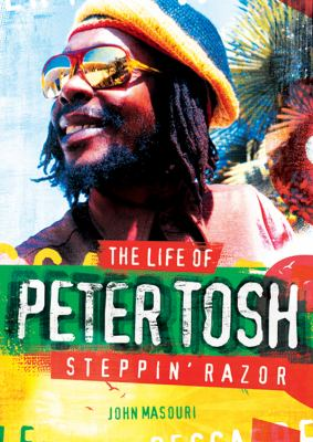 Steppin' Razor, the Life of Peter Tosh 9781441752512