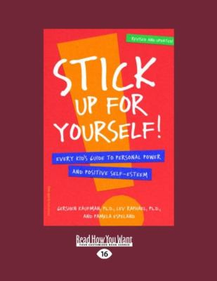 Stick Up for Yourself!: Every Kid's Guide to Personal Power and Positive Self-Esteem (Easyread Large Edition) 9781442996694