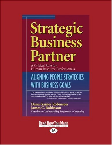 Strategic Business Partner: Aligning People Strategies with Business Goals (Easyread Large Edition) 9781442956193