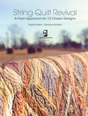 String Quilt Revival: A Fresh Approach for 13 Classic Designs [With DVD]