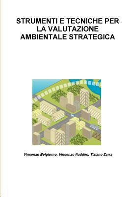 Strumenti E Tecniche Per La Valutazione Ambientale Strategica 9781446666685