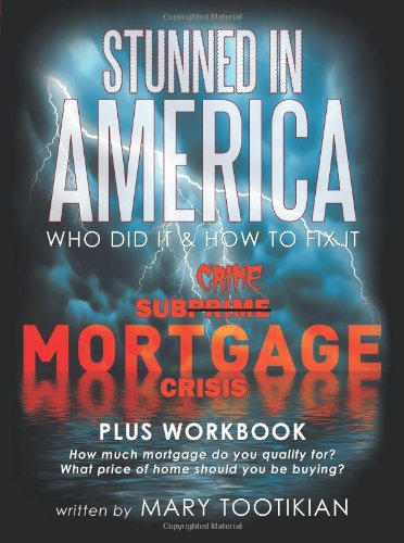 Stunned in America: Sub-Crime Mortgage Crisis 9781449008376