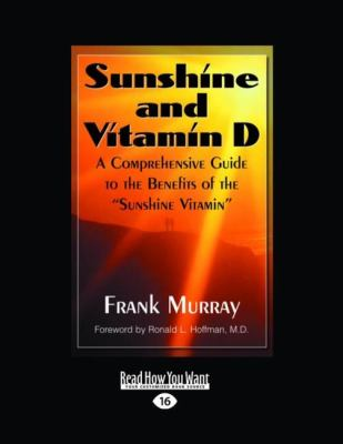 Sunshine and Vitamin D: A Comprehensive Guide to the Benefits of the ''Sunshine Vitamin