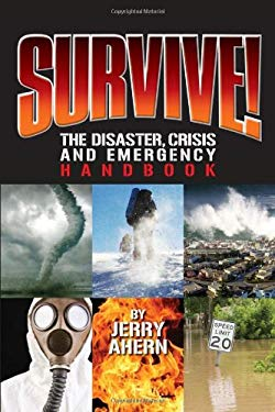 Survive!: The Disaster, Crisis and Emergency Handbook 9781440211126