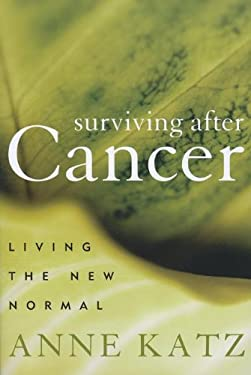 Surviving After Cancer: Living the New Normal 9781442203662