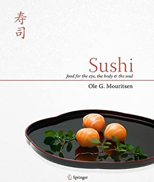 Sushi: Food for the Eye, the Body & the Soul 9781441906175