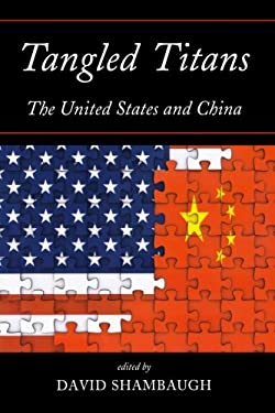 Tangled Titans: The United States and China 9781442219700