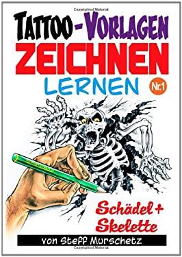 Tattoo-Vorlagen Zeichnen Lernen NR.1 9781446138403