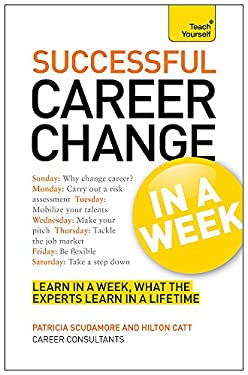 Teach Yourself Change Your Career Successfully in a Week 9781444186291