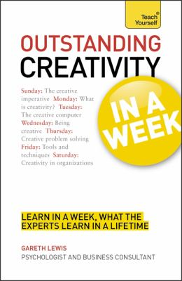 Teach Yourself Outstanding Creativity in a Week 9781444159820