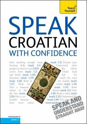 Speak Croatian with Confidence: Teach Yourself 9781444103359