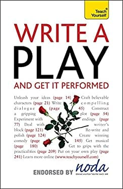 Write a Play and Get It Performed: A Teach Yourself Creative Writing Guide 9781444103229