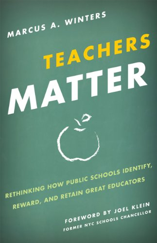 Teachers Matter: Rethinking How Public Schools Identify, Reward, and Retain Great Educators 9781442210776