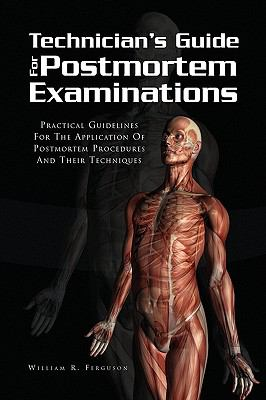 Techinician's Guide for Postmortem Examinations 9781441551993