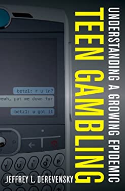 Teen Gambling: Understanding a Growing Epidemic 9781442202269