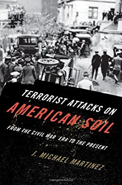 Terrorist Attacks on American Soil: From the Civil War Era to the Present 9781442203235