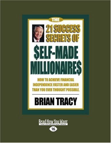 The 21 Success Secrets of Self-Made Millionaires: How to Achieve Financial Independence Faster and Easier Than You Ever Thought Possible (Easyread Lar 9781442962590