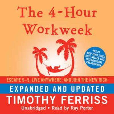 The 4-Hour Workweek: Escape 95, Live Anywhere, and Join the New Rich 9781441737564