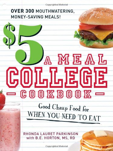 $5 a Meal College Cookbook: Good Cheap Food for When You Need to Eat 9781440502088