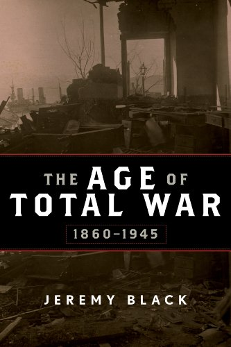 The Age of Total War, 1860-1945 9781442207004