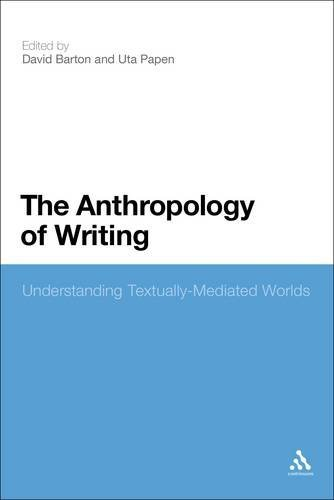 The Anthropology of Writing: Understanding Textually Mediated Worlds 9781441128898