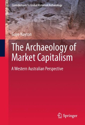 The Archaeology of Market Capitalism: A Western Australian Perspective 9781441983176