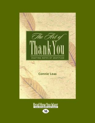 The Art of Thank-You: Crafting Notes of Gratitude (Easyread Large Edition) 9781442954298